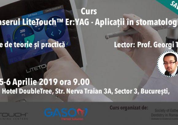 Curs – laserul LiteTouch™ ER:YAG aplicații în stomatologie – teorie și practică 05-06.04.2019
